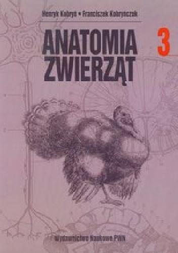 Franciszek Kobryńczuk - Anatomia zwierząt Tom 3