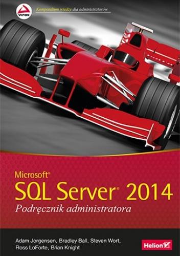 praca zbiorowa - Microsoft SQL Server 2014. Podręcznik administratora