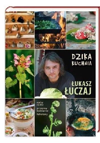 Łukasz Łuczaj - Dzika kuchnia