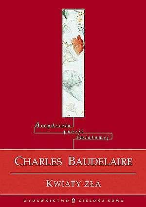 Charles Pierre Baudelaire - Kwiaty zła