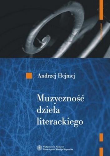 Andrzej Hejmej - Muzyczność dzieła literackiego