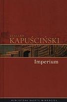 Ryszard Kapuściński - Imperium