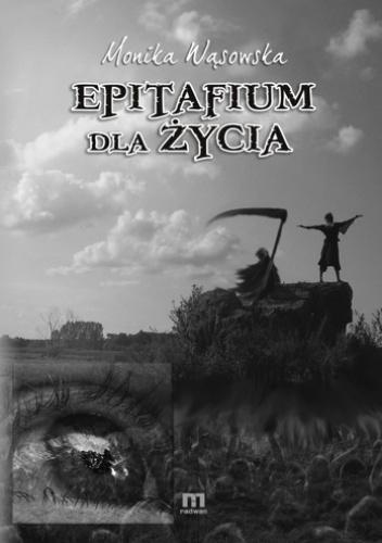 Monika Wąsowska - Epitafium dla życia