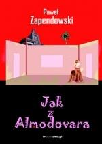 Paweł Bitka Zapendowski - Jak z Almodovara
