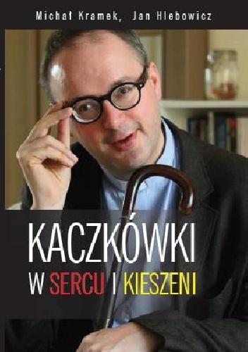 Jan Kaczkowski - KACZKÓWKI W SERCU I KIESZENI