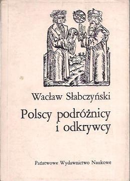 Wacław Słabczyński - Polscy podróżnicy i odkrywcy