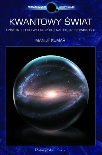 Manjit Kumar - Kwantowy świat. Einstein, Bohr i wielki spór o naturę rzeczywistości