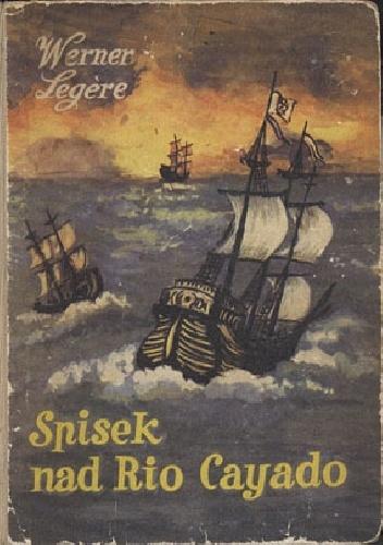 Werner Legère - Spisek nad Rio Cayado