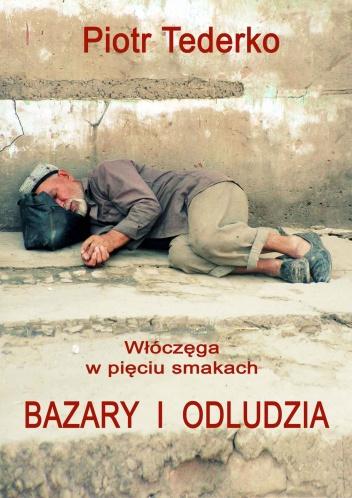 Piotr Tederko - Bazary i odludzia