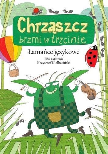 Krzysztof Kiełbasiński - Chrząszcz brzmi w trzcinie. Łamańce językowe