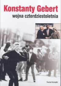 Konstanty Gebert - Wojna czterdziestoletnia