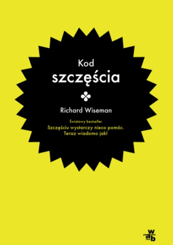 Richard Wiseman - Kod szczęścia