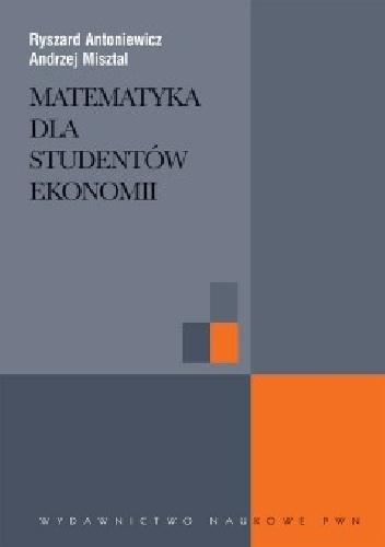 Ryszard Antoniewicz - Matematyka dla studentów ekonomii