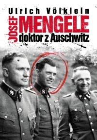 Ulrich Völklein - Josef Mengele. Doktor z Auschwitz