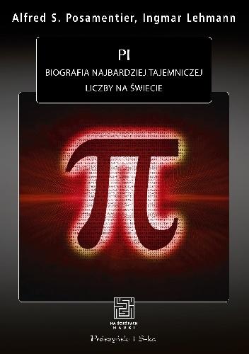 Ingmar Lehmann - Pi. Biografia najbardziej tajemniczej liczby na świecie