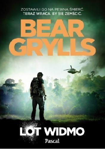 Bear Grylls - Lot widmo