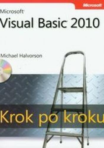 Halvorson Michael - Microsoft Visual Basic 2010 Krok po kroku + CD