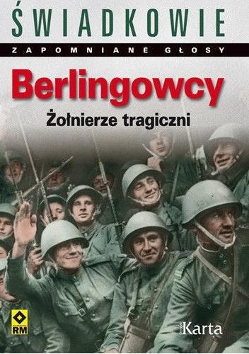 Dominik Czapigo - Berlingowcy. Żołnierze tragiczni