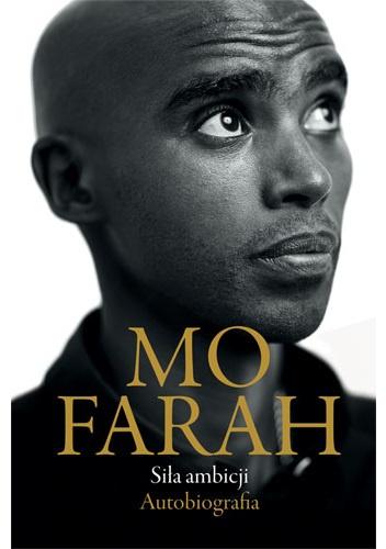 Mo Farah - Siła ambicji. Autobiografia