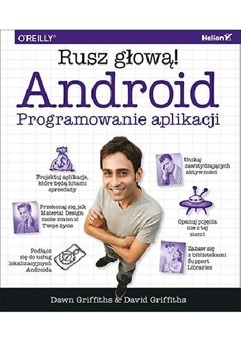 David Griffiths - Android. Programowanie aplikacji. Rusz głową!