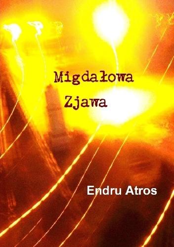 Endru Atros - Migdałowa Zjawa