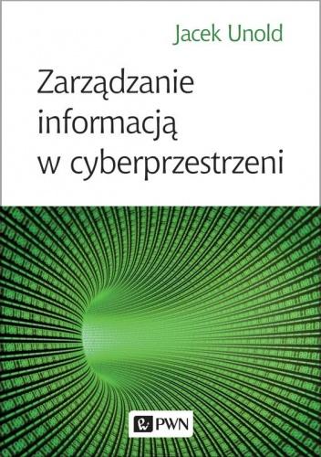 Jacek Unold - Zarządzanie informacją w cyberprzestrzeni