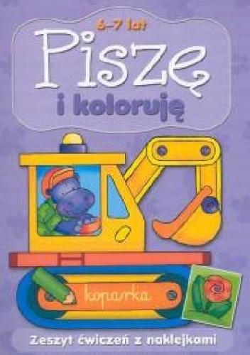 Agnieszka Bator - Piszę i koloruję 6-7 lat