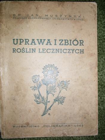 Jan Muszyński - Uprawa i zbiór roślin leczniczych