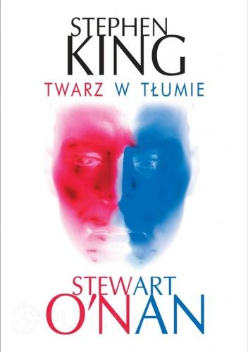 Stephen King - Twarz w tłumie