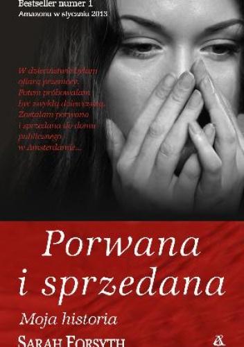 Sarah Forsyth - Porwana i sprzedana