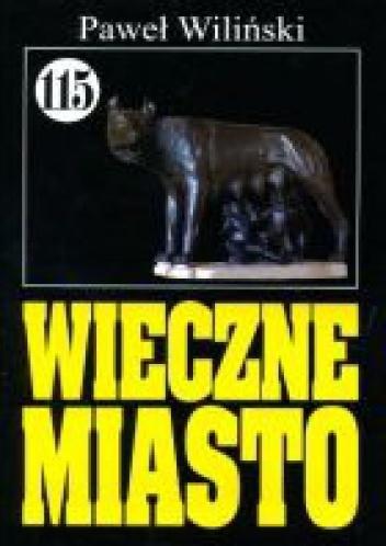 Paweł Wiliński - Wieczne Miasto