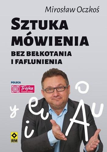 Mirosław Oczkoś - Sztuka mówienia bez bełkotania i faflunienia