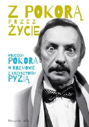 Krzysztof Pyzia - Z Pokorą przez życie
