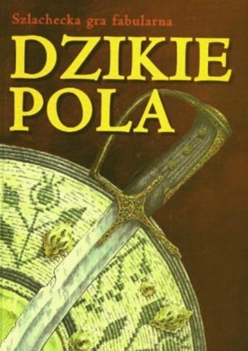 Jacek Komuda - Dzikie Pola. Szlachecka gra fabularna