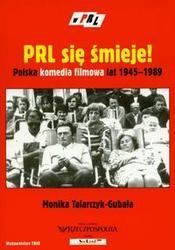Monika Talarczyk-Gubała - PRL się śmieje Polska komedia filmowa lat 1945-1989 /W krainie prl