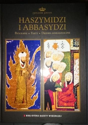 praca zbiorowa - Dynastie świata tom 5: Haszymidzi i abbasydzi