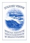 Juliusz Verne - Wesołe perypetie trzech podróżników w Skandynawii