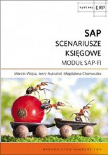 Magdalena Chomuszko - SAP. Scenariusze księgowe. Moduł SAP-FI
