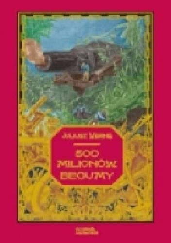 Juliusz Verne - 500 milionów Begumy