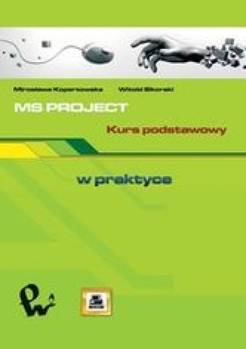 Witold Sikorski - MS PROJECT. Kurs podstawowy