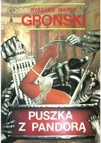 Ryszard Marek Groński - Puszka z Pandorą