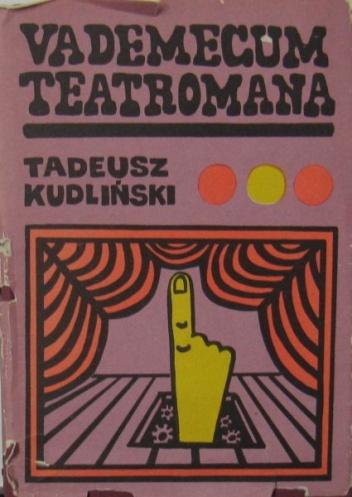 Tadeusz Kudliński - Vademecum teatromana