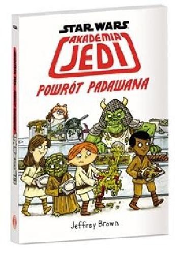 Jeffrey Brown - Akademia Jedi. Powrót Padawana