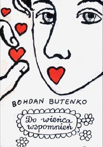 Bohdan Butenko - Do wieńca wspomnień