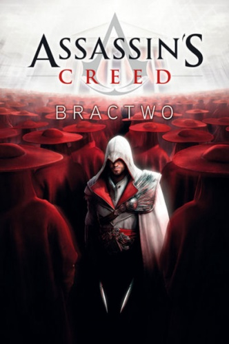 Oliver Bowden - Assassin's Creed: Bractwo