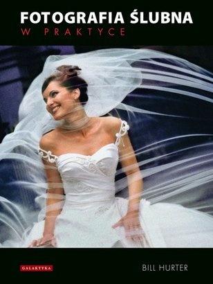 Bill Hurter - Fotografia ślubna w praktyce