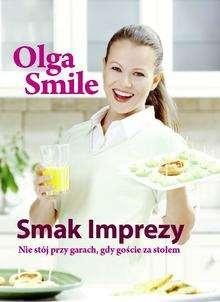 Olga Smile - Smak imprezy. Nie stój przy garach, gdy goście za stołem