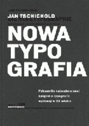 - Nowa typografia. Podręcznik dla tworzących w duchu współczesności