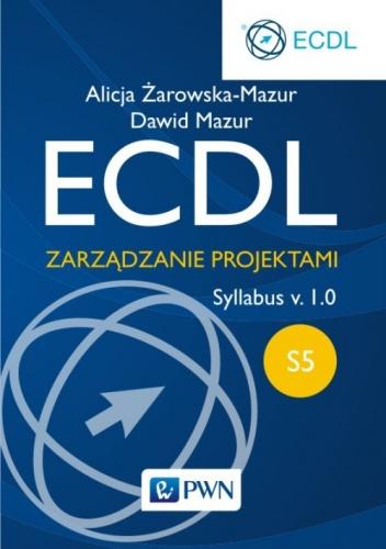 Alicja Żarowska-Mazur - ECDL S5. Zarządzanie projektami. Syllabus v. 1.0
