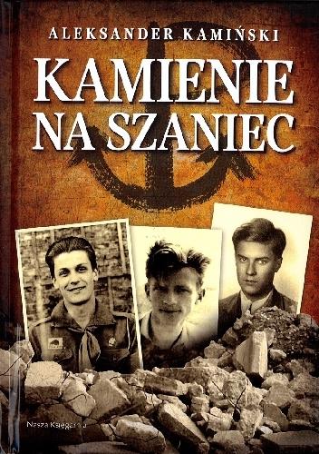 Aleksander Kamiński - Kamienie na szaniec